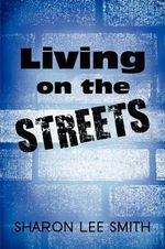 Living on the Streets - Sharon Lee Smith
