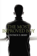 The Most Improved Boy : A Cavalcade of Crossword Craziness - Patrick D. Berry