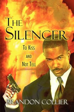 The Silencer : To Kiss and Not Tell - Brandon Collier