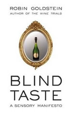 Blind Taste : A Defense of Fast Food & Cheap Beer - Robin Goldstein