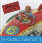 Roller Coasters : Thrill Rides - Valerie Bodden
