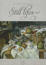 Still Lifes : Brushes with Greatness - Joy Frisch-Schmoll