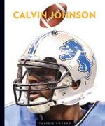 The Big Time Calvin Johnson : Calvin Johnson - Valerie Bodden