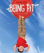 Healthy Plates : Being Fit - Valerie Bodden