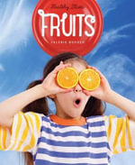 Healthy Plates : Fruits - Valerie Bodden
