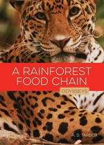 A Rainforest Food Chain : Odysseys in Nature - A D Tarbox