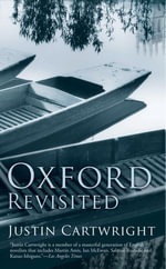 Oxford Revisited : A City Revisited - Justin Cartwright