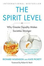 The Spirit Level : Why Greater Equality Makes Societies Stronger - Richard Wilkinson