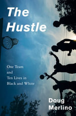 The Hustle : One Team and Ten Lives in Black and White - Doug Merlino