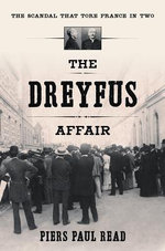 The Dreyfus Affair : The Scandal That Tore France in Two - Piers Paul Read