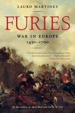 Furies : War in Europe, 1450-1700 - Lauro Martines