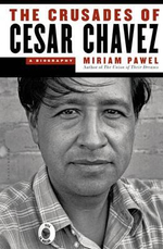 The Crusades of Cesar Chavez : A Biography - Miriam Pawel