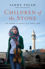 Children of the Stone : The Power of Music in a Hard Land - Sandy Tolan