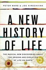 A New History of Life : The Radical New Discoveries about the Origins and Evolution of Life on Earth - Joe Kirschvink