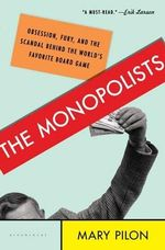 The Monopolists : Obsession, Fury, and the Scandal Behind America's Favorite Board Game - Mary Pilon