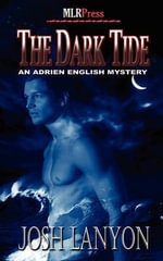 The Dark Tide : Adrien English Mysteries - Josh Lanyon