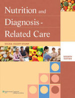 Nutrition and Diagnosis-related Care : Nutrition and Diagnosis-Related Care ( Escott-Stump) - Sylvia Escott-Stump