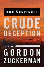 Crude Deception : The Sentinels Series : Book 2 - Gordon Zuckerman