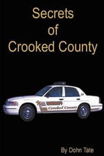 Secrets of Crooked County - Dohn Tate
