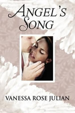 Angel's Song - Vanessa Rose Julian