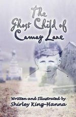 The Ghost Child of Camay Lane - Shirley King-Hanna