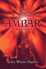 Ambar : An Almost-Earth Story - John Wayne Slayton