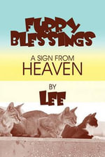 Furry Blessings : A Sign from Heaven - Lee, Jenny