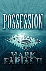 Possession - Mark Farias II