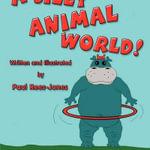 A Silly Animal World! - Paul Rees-Jones