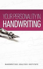 Your Personality in Handwriting (Handwriting Analysis Guide) - Handwriting Analysis Institute