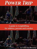 Power Trip : A Guide to Weightlifting for Coaches, Athletes and Parents - Don McCauley