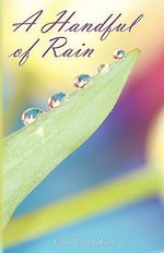 A Handful of Rain - Carol Ward Wilson