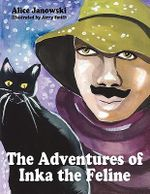 The Adventures of Inka the Feline - Alice Janowski