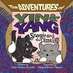 The Adventures of Ying & Yang : Snoepje and the PIzza Box - Susan Hermse Schaefer