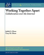 Working Together Apart : Collaboration Over the Internet - Judy S. Olson