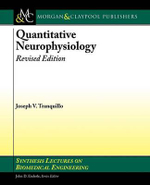 Quantitative Neurophysiology : Revised Edition - Joseph Tranquillo
