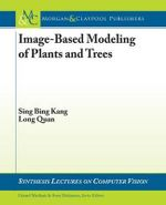 Image-based Modeling of Plants and Trees : Synthesis Lectures on Computer Vision - Sing Bing Kang