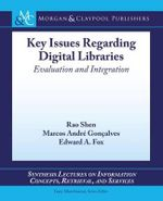 Key Issues Regarding Digital Libraries : Evaluation and Integration - Rao Shen