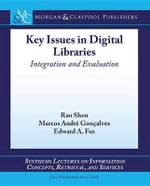 Key Issues Regarding Digital Libraries : Evaluation and Integration - Marcos Andre Goncalves