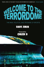Welcome to the Terrordome : The Pain, Politics and Promise of Sports - Dave Zirin