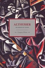 Althusser : The Dictator of Theory - Gregory Elliott