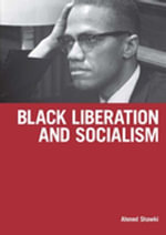 Black Liberation and Socialism - Ahmed Shawki