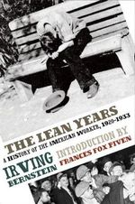 The Lean Years : A History of the American Worker, 1920-1933 - Frances Fox Piven