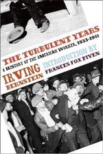 The Turbulent Years : A History of the American Worker, 1933-1941 - Fances Fox Piven