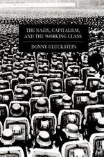 The Nazis, Capitalism and the Working Class - Donny Gluckstein