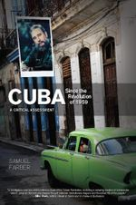 Cuba Since the Revolution of 1959 : A Critical Assessment - Samuel Farber
