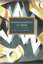 Financialisation in Crisis : Historical Materialism Book Series - Costas Lapavitsas