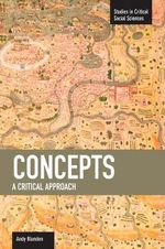 Concepts : A Critical Approach : Studies in Critical Social Sciences Series - Andy Blunden
