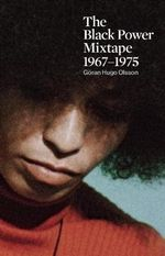 The Black Power Mixtape : 1967-1975 - Goran Olsson