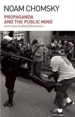 Propaganda and the Public Mind - Institute Professor Department of Linguistics and Philosophy Noam Chomsky
